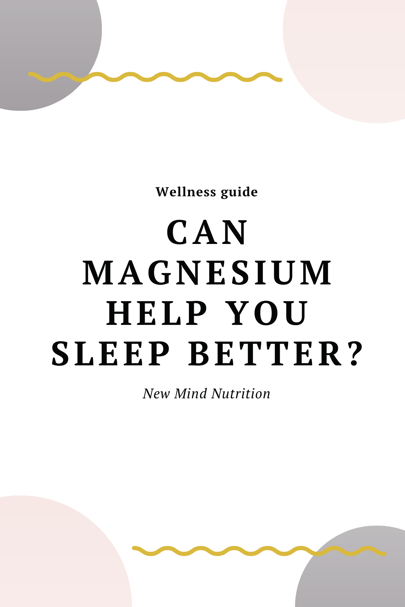 Everything you need to know about magnesium for sleep